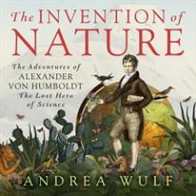 The Invention of Nature: Alexander von Humboldt's New World - David Drummond, Andrea Wulf