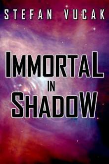 Immortal in Shadow - Shadow Gods Saga: Book Five - Stefan Vucak