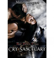 Cry Sanctuary - Moira Rogers