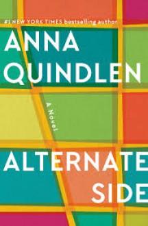 Alternate Side: A Novel - Anna Quindlen