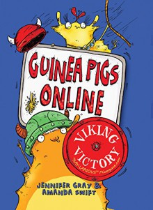 Guinea Pigs Online: Viking Victory - Jennifer Gray, Amanda Swift, Sarah Horne
