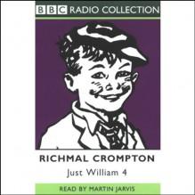 Just William 4 - Richmal Crompton, Martin Jarvis