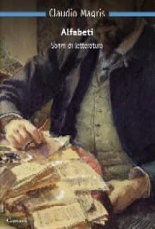 Alfabeti. Saggi di letteratura - Claudio Magris
