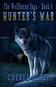 Hunter's War (The Wolfborne Saga #6) - Cheree Alsop