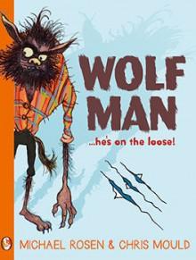 Wolfman - Michael Rosen, Chris Mould