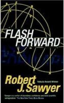 Flashforward - Robert J. Sawyer