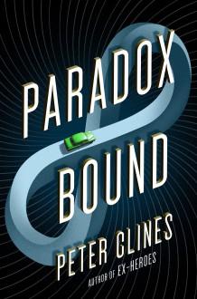 Paradox Bound: A Novel - Peter Clines