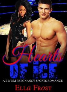 Mixed Race: Hockey Romance: Hearts of Ice (Athlete Romance First Date Player) (African American Mixed Race Baby Romance) - Ella Frost