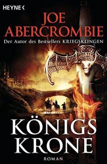 Königskrone - Joe Abercrombie,Kirsten Borchardt
