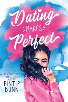 Dating Makes Perfect - Pintip Dunn