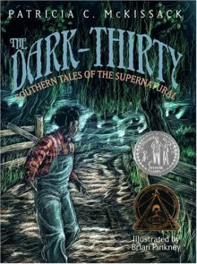 The Dark-Thirty: Southern Tales of the Supernatural - Patricia C. McKissack,Brian Pinkney