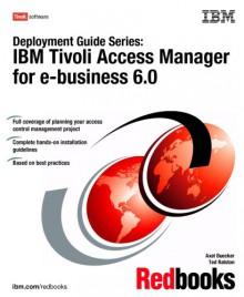 Deployment Guide Series: Ibm Tivoli Access Manager For E Business 6.0 - IBM Redbooks