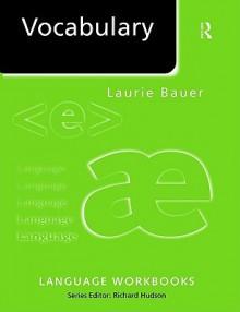Vocabulary: Language Workbooks - Laurie Bauer, Richard Hudson
