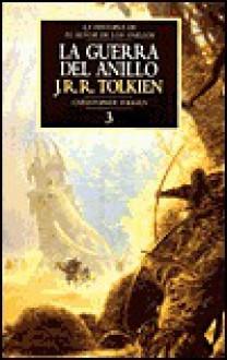 La Guerra del Anillo: La Historia de El Señor de los Anillos Parte 3 (La Historia de la Tierra Media, #8) - J.R.R. Tolkien, J.R.R. Tolkien