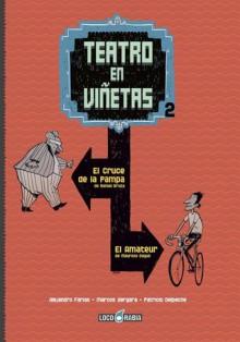 Teatro en Viñetas: El amateur - El cruce de la pampa - Alejandro Farias, Marcos Vergara, Patricio Delpeche, Mauricio Dayub, Rafael Bruza