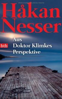 Aus Doktor Klimkes Perspektive - Håkan Nesser,Christel Hildebrandt