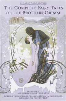 The Complete Fairy Tales - Jack Zipes, Jacob Grimm, Wilhelm Grimm, Johnny Gruelle