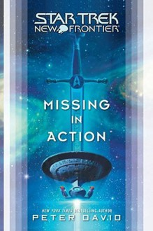 Missing in Action (Star Trek: New Frontier) - Peter David