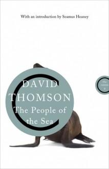 The People of the Sea: Celtic Tales of the Sea-Folk. - David Thomson, Stewart Sanderson, Seamus Heaney