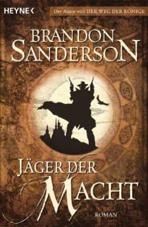 Jäger der Macht - Brandon Sanderson
