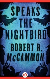 Speaks the Nightbird: A Novel - Robert R. McCammon
