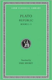 The Republic, Books 1-5 - Plato, Paul Shorey