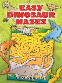 Easy Dinosaur Mazes - Patricia Wynne