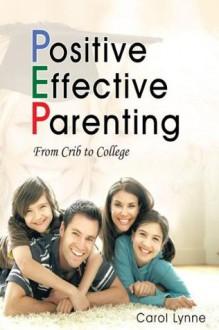 Positive Effective Parenting - Carol Lynne