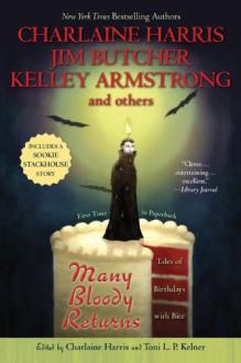 Many Bloody Returns: Tales of Birthdays with Bite - Kelley Armstrong, Charlaine Harris, Toni L.P. Kelner, Jim Butcher
