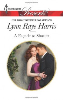 A Facade to Shatter - Lynn Raye Harris