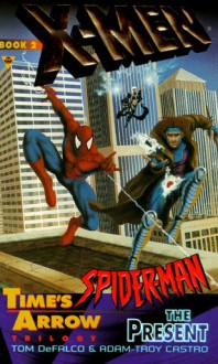 X-Men and Spiderman 2: The Present - Tom DeFalco, Adam-Troy Castro