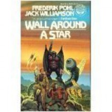 Wall Around a Star - Frederik Pohl, Jack Williamson