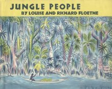 Jungle People: Story of the Brave Blacks of Surinam - Louise Lee Floethe, Richard Floethe