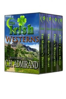 The Irish Westerns Boxed Set - C.H. Admirand