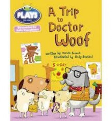 Julia Donaldson Plays Trip to Doctor Woof (Blue) - Vivian French