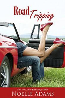 Road Tripping - Noelle Adams