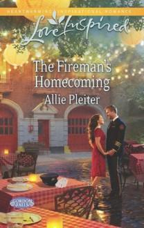 The Fireman's Homecoming (Mills & Boon Love Inspired) (Gordon Falls - Book 2) - Allie Pleiter