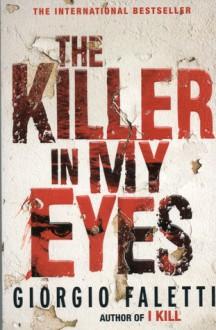 The Killer in My Eyes - Giorgio Faletti
