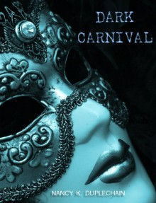Dark Carnival - Nancy K. Duplechain