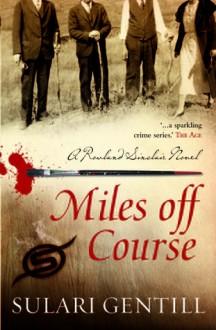 Miles Off Course - Sulari Gentill