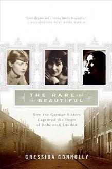 The Rare and the Beautiful - Cressida Connolly