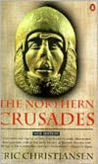 The Northern Crusades - Eric Christiansen
