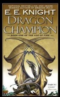 Dragon Champion - E.E. Knight