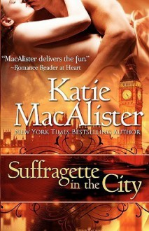 Suffragette in the City - Katie MacAlister, Kate Marsh