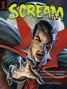 Scream: Draw Classic Vampires, Werewolves, Zombies, Monsters and More - Steve Ellis