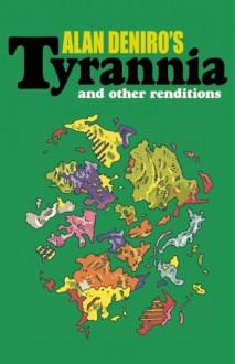 Tyrannia: and Other Renditions - Alan DeNiro