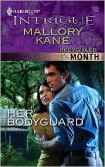 Her Bodyguard (The Delancey Dynasty, #1) - Mallory Kane
