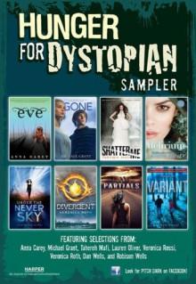 Hunger for Dystopian: Sampler - Anna Carey, Tahereh Mafi, Lauren Oliver, Veronica Rossi, Veronica Roth, Dan Wells, Robison Wells, Michael Grant