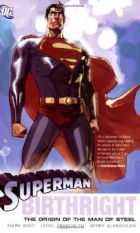 Superman: Birthright - Mark Waid, Alfred Gough, Miles Millar, Dave McCaig, Gerry Alanguilan, Leinil Francis Yu