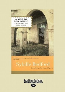 A Visit to Don Otavio: A Traveller's Tale from Mexico (Easyread Large Edition) - Sybille Bedford